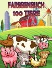 100 Tiere Färbung Buch: Malbuch - Malbuch Kinder 2-8 - Entspannendes Malbuch -Tier-Malbuch für Jungen und Mädchen Cover Image