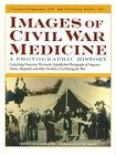 Images of Civil War Medicine: A Photographic History Cover Image