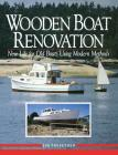 Wooden Boat Renovation: New Life for Old Boats Using Modern Methods Cover Image