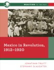 Mexico in Revolution, 1912-1920 (Reacting to the Past) Cover Image