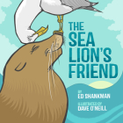 The Sea Lion's Friend (Shankman & O'Neill) Cover Image