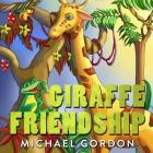 Giraffe Friendship: (children's Book about Self-Esteem) Cover Image
