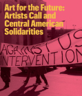 Art for the Future: Artists Call and Central American Solidarities Cover Image