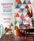 Creative Family Home: Imaginative and original spaces for modern family living Cover Image