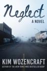 Neglect: A Novel Cover Image