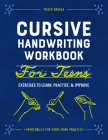 Cursive Handwriting Workbook for Teens: Exercises to Learn, Practice, and Improve Cover Image