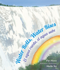 Water Rolls, Water Rises/El Agua Rueda, el Agua Sube Cover Image