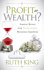 Profit or Wealth?: Simple Rules for Sustainable Business Growth Cover Image