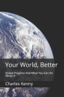 Your World, Better: Global Progress And What You Can Do About It Cover Image