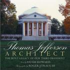 Thomas Jefferson: Architect: The Built Legacy of Our Third President (Rizzoli Classics) Cover Image