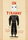 On Tyranny Graphic Edition: Twenty Lessons from the Twentieth Century Cover Image