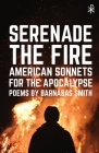 Serenade the Fire: American Sonnets for the Apocalypse Cover Image