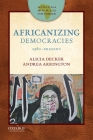 Africanizing Democracies: 1980-Present (African World Histories) Cover Image