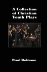 A Collection of Christian Youth Plays Cover Image