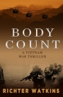 Body Count: A Vietnam War Thriller Cover Image