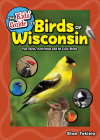 The Kids' Guide to Birds of Wisconsin: Fun Facts, Activities and 86 Cool Birds (Birding Children's Books) Cover Image