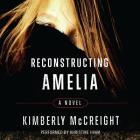 Reconstructing Amelia Lib/E Cover Image