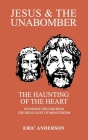 Jesus & the Unabomber: The Haunting of the Heart Cover Image