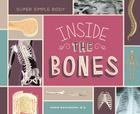 Inside the Bones (Super Simple Body) Cover Image