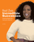 Incredible Successes: Inspiring People Who Overcame Adversity (Real Lives) Cover Image