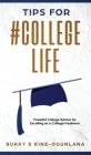 Tips for #CollegeLife: Powerful College Advice for Excelling as a College Freshman Cover Image
