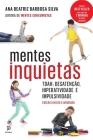 Mentes inquietas: TDAH: desatenção, hiperatividade e impulsividade Cover Image