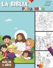 La Biblia - Para Niño: Páginas para colorear de la Biblia para descubrir la historia de Jesús Desde la creación hasta Ascension 90 coloración Cover Image
