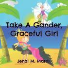 Take A Gander, Graceful Girl Cover Image