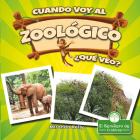 Cuando Voy Al Zoológico, ¿qué Veo? Cover Image