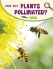 How Are Plants Pollinated? Cover Image