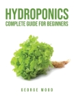 Hydroponics Complete Guide for Beginners Cover Image