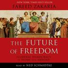 The Future of Freedom: Illiberal Democracy at Home and Abroad Cover Image