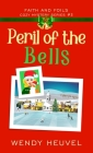 Peril of the Bells: Faith and Foils Cozy Mystery Series Book #3 Cover Image