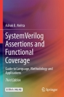 System Verilog Assertions and Functional Coverage: Guide to Language, Methodology and Applications Cover Image