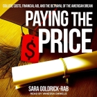Paying the Price Lib/E: College Costs, Financial Aid, and the Betrayal of the American Dream Cover Image