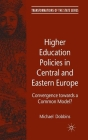 Higher Education Policies in Central and Eastern Europe: Convergence Towards a Common Model? (Transformations of the State) Cover Image