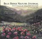Blue Ridge Nature Journal:: Reflections on the Appalachian Mountains in Essays and Art (Natural History) Cover Image