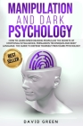 Manipulation and Dark Psychology: How to learn Speed Reading People and use the Secrets of Emotional Intelligence.The Best Guide to Defend Yourself fr Cover Image