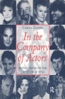 In the Company of Actors: Reflections on the Craft of Acting (Theatre Arts (Routledge Paperback)) Cover Image
