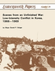 Scenes from an Unfinished War: Low-Intensity Conflict in Korea, 1966-1969 Cover Image