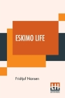 Eskimo Life: Translated By William Archer Cover Image