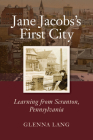 Jane Jacobs's First City: Learning from Scranton, Pennsylvania Cover Image