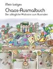 Mein lustiges Chaos-Ausmalbuch: Der alltägliche Wahnsinn zum Ausmalen Cover Image