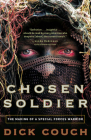 Chosen Soldier: The Making of a Special Forces Warrior Cover Image