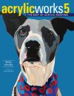 Acrylicworks 5: Bold Values (Acrylicworks: The Best of Acrylic Painti) Cover Image