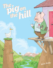 The Pig on the Hill Cover Image