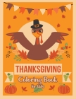 Thanksgiving Coloring Book for Kids: Thanksgiving Gift idea For Toddler Preschool and Kindergarteners A Fun Coloring Pages - Turkey & Other Cute Stuff Cover Image