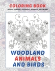 Woodland Animals and Birds - Coloring Book - Hippo, Baboon, Elephant, Scorpio, and more Cover Image