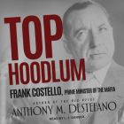Top Hoodlum: Frank Costello, Prime Minister of the Mafia Cover Image