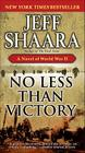 No Less Than Victory: A Novel of World War II Cover Image